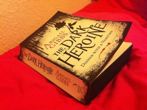 The Dark Heroine (dinner with a vampire) - Abigail Gibbs